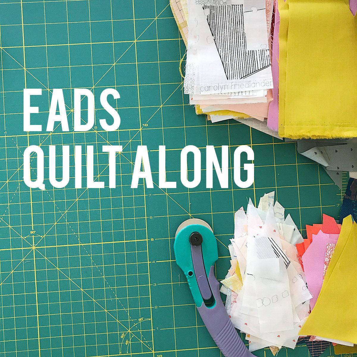 Eads quilt along . Carolyn Friedlander