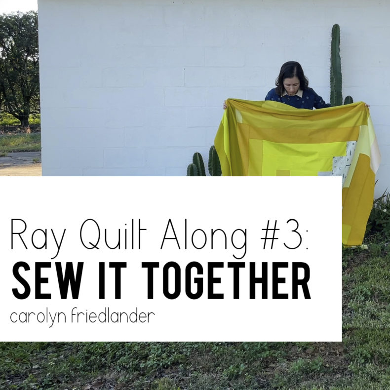 Ray Quilt Along 3 Sew It Together